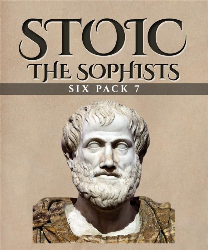 STOIC SIX PACK 7 - THE SOPHISTS